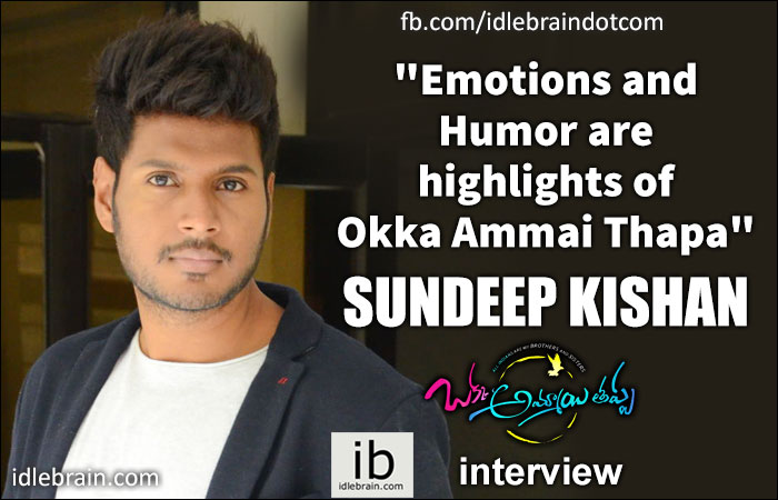 Interview with Sundeep Kishan about Okka Ammayi Thappa, Interview with Sundeep Kishan, Sundeep Kishan interview, Sundeep Kishan Okka Ammayi Thappa interview, Sundeep Kishan about Okka Ammayi Thappa